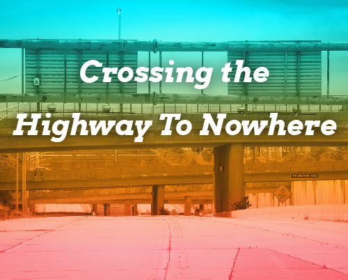 New Public Sites Crossing the Highway to Nowhere walking tour feature