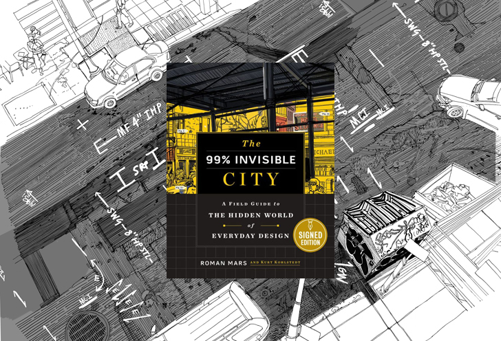 99 Percent Invisible City Book